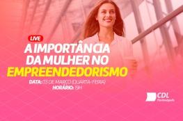 Empreendedorismo feminino é destaque na próxima live da CDL de Florianópolis