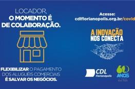 CDL de Florianópolis cria campanha para estimular negociação de aluguéis comerciais