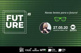 Jovens empresários terão evento on-line com tema Future - Novas lentes para o futuro