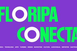 Floripa Conecta: tecnologia e economia criativa movimentam a capital no mês de agosto