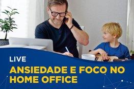 Evento on-line orienta profissionais sobre a ansiedade e foco no home office