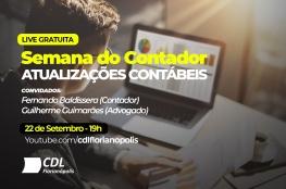 Semana do Contador: CDL de Florianópolis promove live sobre Atualizações Contábeis