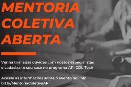 API CDL Tech: Encontro virtual auxilia empreendedores na estruturação de projeto