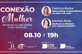 Conexão Mulher traz reflexões e experiências para ajudar mulheres empreendedoras